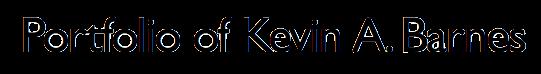 Portfolio of Kevin A. Barnes